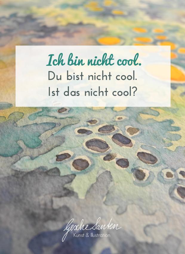Kreative Pep Talks - Ich bin nicht cool. Du bist nicht cool. Ist das nicht cool? | Gesche Santen Blog