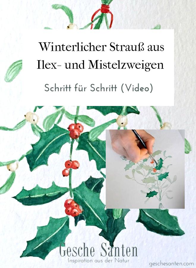 Ilex und Mistel Strauß in Aquarell - Schritt für Schritt mit Fotos und Video - Wintermotive in Aquarell