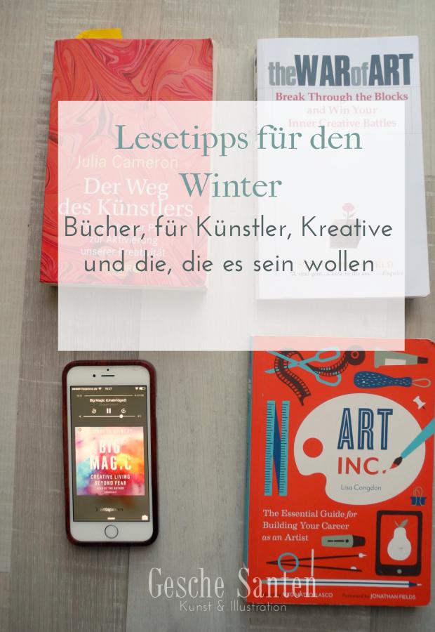 Lesetipps für den Winter – Bücher, für Künstler, Kreative und die, die es sein wollen   Gesche Santen Blog